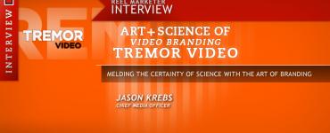 Tremor Video Jason Krebs, the Art and Science of Video Branding