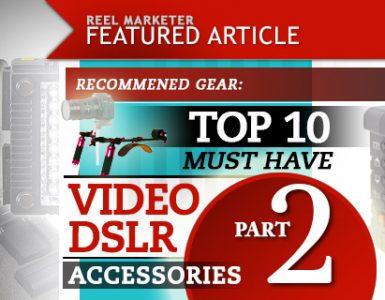 Part 2 Top 10 Video DSLR Accessories