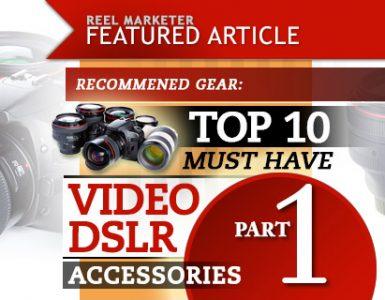 Top 10 Video DSLR Accessories, Part 1