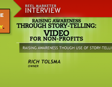 Raising Awareness Through Story-Telling: Video for Non Profits - Rich Tolsma Productions