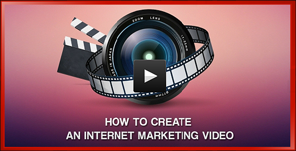 How to Create Internet Marketing Video