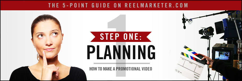 Step 1 - Planning: Choosing the Goals your Promotional Video will have
