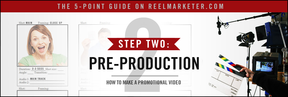 Step 2 - Pre-Production: Establish the story, methods and tools needed to create the video