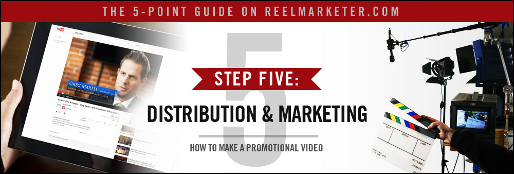 Step 5 - Distribution and Marketing: Uploading, Distributing and Promoting your Promotional Video for Success
