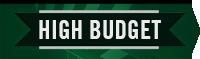 High Budget