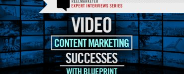 Video Content Marketing Successes with Blueprint