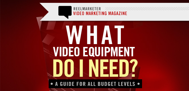 What Video Equipment Do I Need?