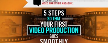 5 Steps to take so that your first video production goes smoothly