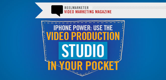 iPhone Power: Use the Video Production Studio in your Pocket