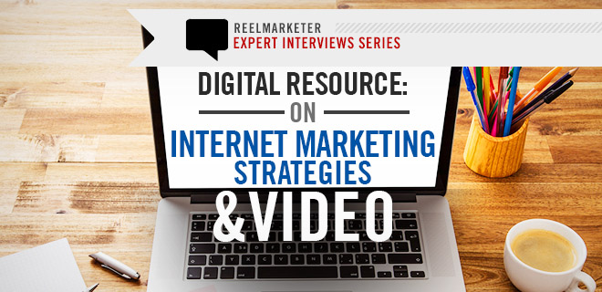 Digital Resources, Internet Marketing Strategies and Video
